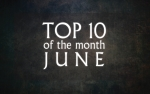 Top 10 of the Month - June