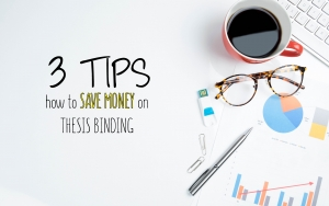 3 Tips - How to Save Money on Thesis Binding